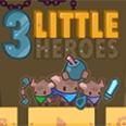 3 Heroes mici